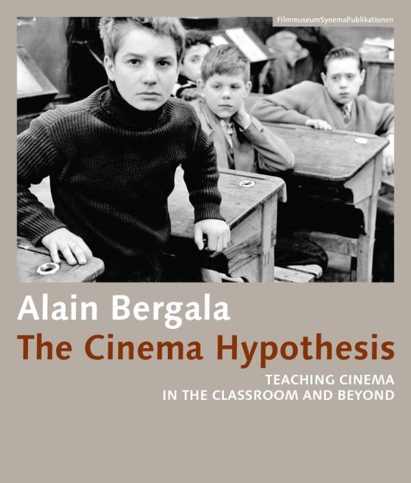 The Cinema Hypothesis von Alain Bergala